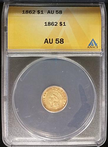 1862 Certified $1.00 US Gold Dollar ANACS AU58
