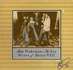 Rick Wakeman Signed The Six Wives of Henry VIII Album Cover