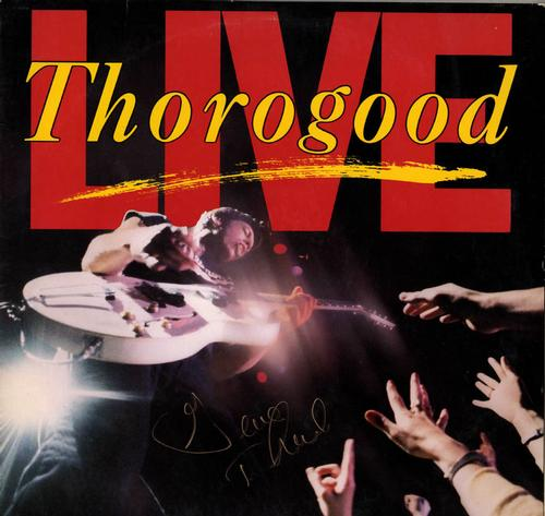 George Thorogood Signed LIVE Album Lp Cover