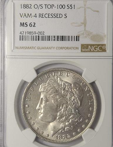 1882 O/S VAM 4 Recessed S $ Top 100 MS62 NGC