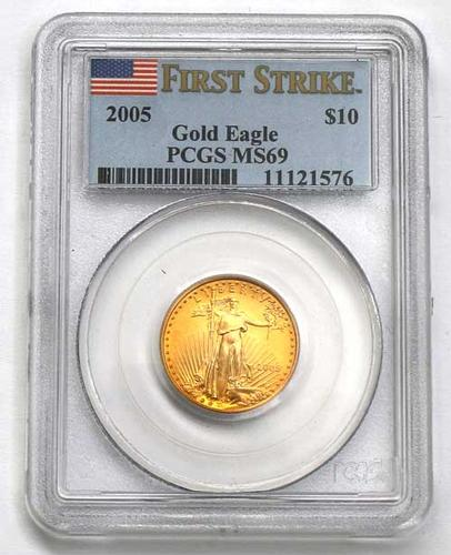 2005 First Srtrike  US Gold $10 Eagle PCGS MS69 Holdered