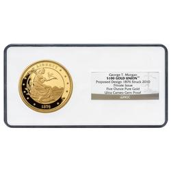 Certified $100 Gold Union 5oz Proposed 1876 Design NGC