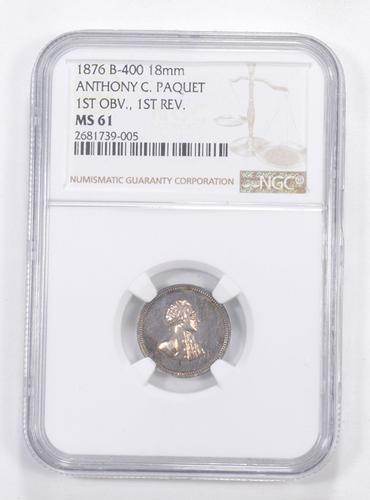 MS61 1876 Anthony Paquet Independence Centennial 1st OBV 1st REV NGC