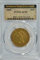 Bank Crisis' 1849 No Motto $10 Liberty Gold. PCGS XF45