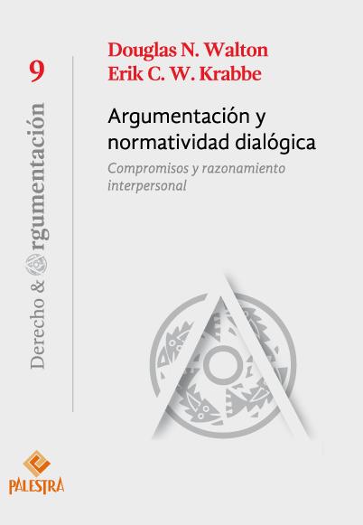 ARGUMENTACIÓN NORMATIVIDAD DIALÓGICA DERECHO Y ARGUMENTACIÓN