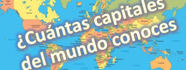 Preguntas y respuestas: ¿Cuantas capitales del mundo te sabes?
