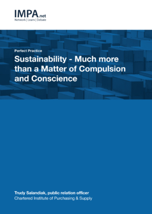 Sustainability - Much more than a matter of compulsion and conscience
