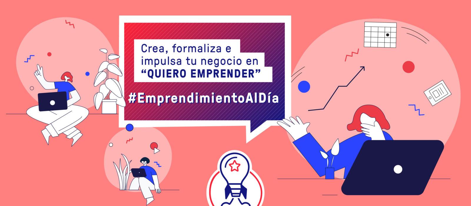"""""""Quiero Emprender"""": plataforma para crear, formalizar y fortalecer tu emprendimiento"""