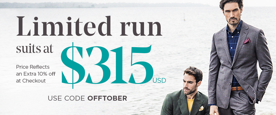 Limited run suits at USD - Use Code OFFTOBER