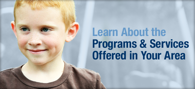 Learn About the Programs & Services Offered in Your Area.