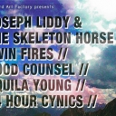 JOSEPH LIDDY & THE SKELETON HORSE + TWIN FIRES + GOOD COUNSEL + AQUILA YOUNG + 24 HOUR CYNICS Event Thumbnail Image