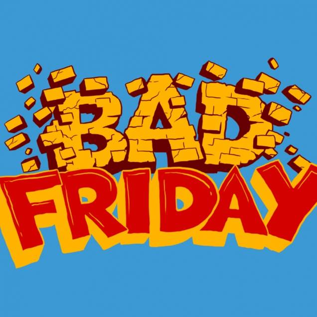Bad Friday - Weekend Pass [CANCELLED]