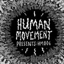 Human Movement Presents. [HM004] Event Thumbnail Image
