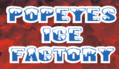 Popeye's Ice Factory