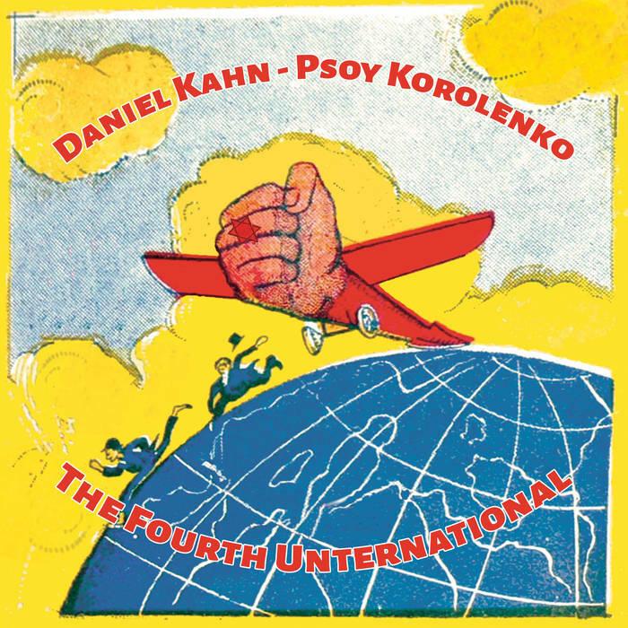 "<p>Daniel Kahn and Psoy Korolenko's album <em>The Fourth Unternational</em>, released in September&nbsp;<span class=""numbers"">2020</span>.</p>"