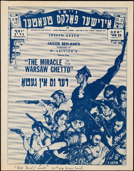 <p>Souvenir program for the Yiddish Folks Theatre production of <em>Miracle of the Warsaw Ghetto</em>, 1944. Museum of the City of New York, Gift of Jacob Ben-Ami,&nbsp;69.133.1.</p>