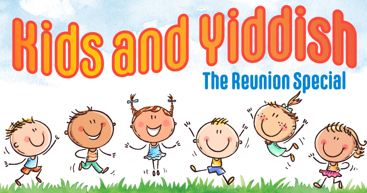"<p>Pub­lic­i­ty image for the April <span class=""numbers"">2020</span> online reunion show of <em>Kids and Yid­dish</em>, via the <a href=""https://nytf.org/kids/"">Nation­al Yid­dish The­ater Folks­bi­ene</a>.</p>"
