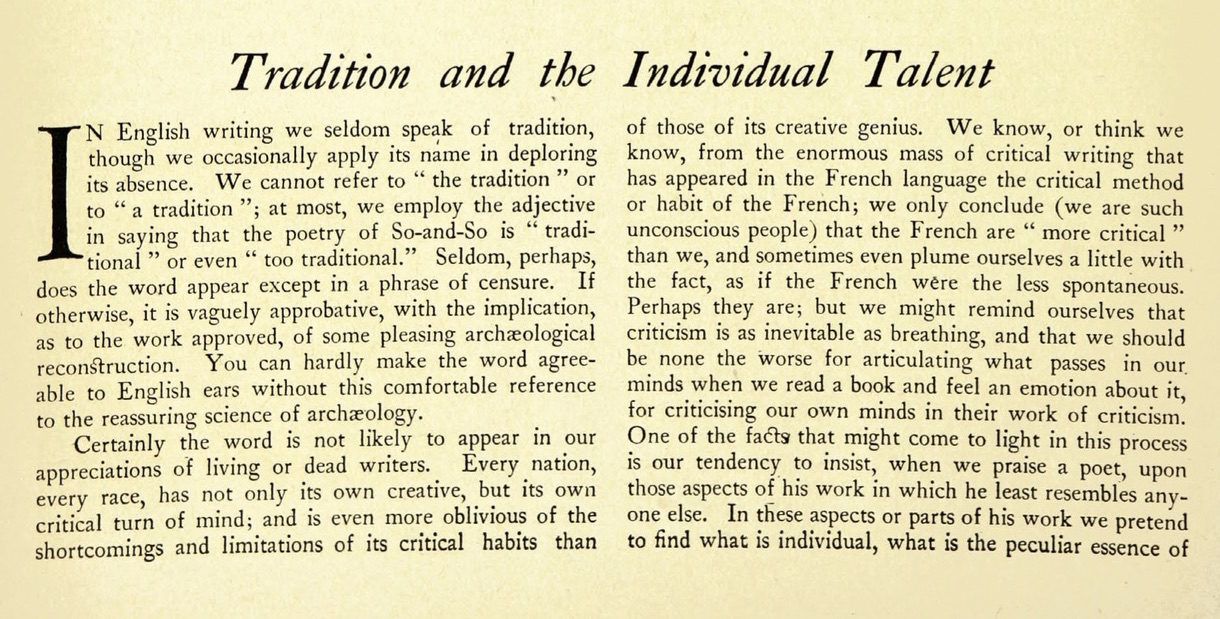 "<p>The opening of <span class=""caps"">T.S.</span> Eliot&#8217;s ""Tradition and the Individual Talent&#8221; as it appeared in <em>The Egoist</em> in&nbsp;1919.</p>"