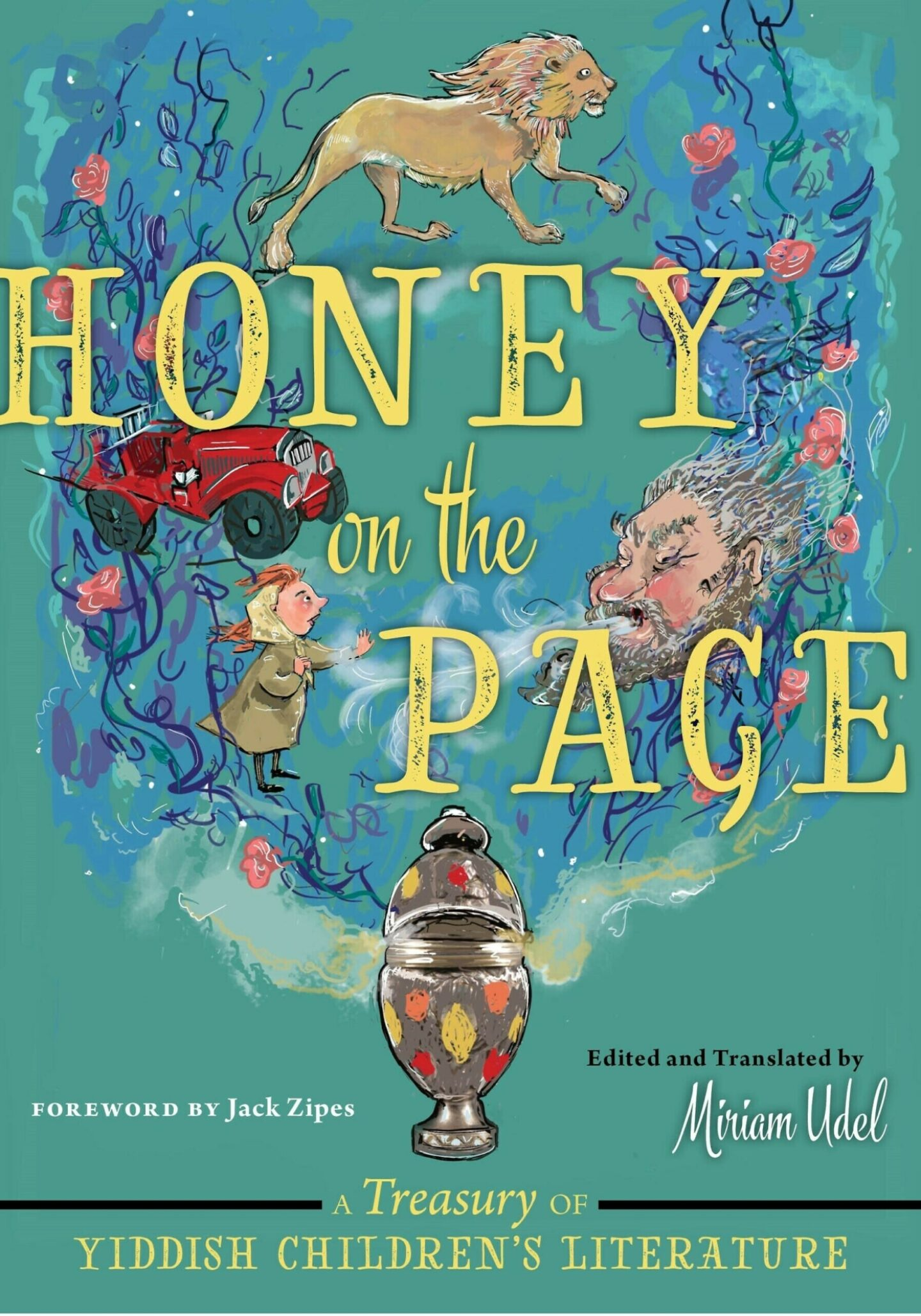 <p>Paula Cohen's illustrated cover for Miriam Udel's <em>Honey on the Page: A&nbsp;Treasure of Yiddish Children's Literature</em>.</p>