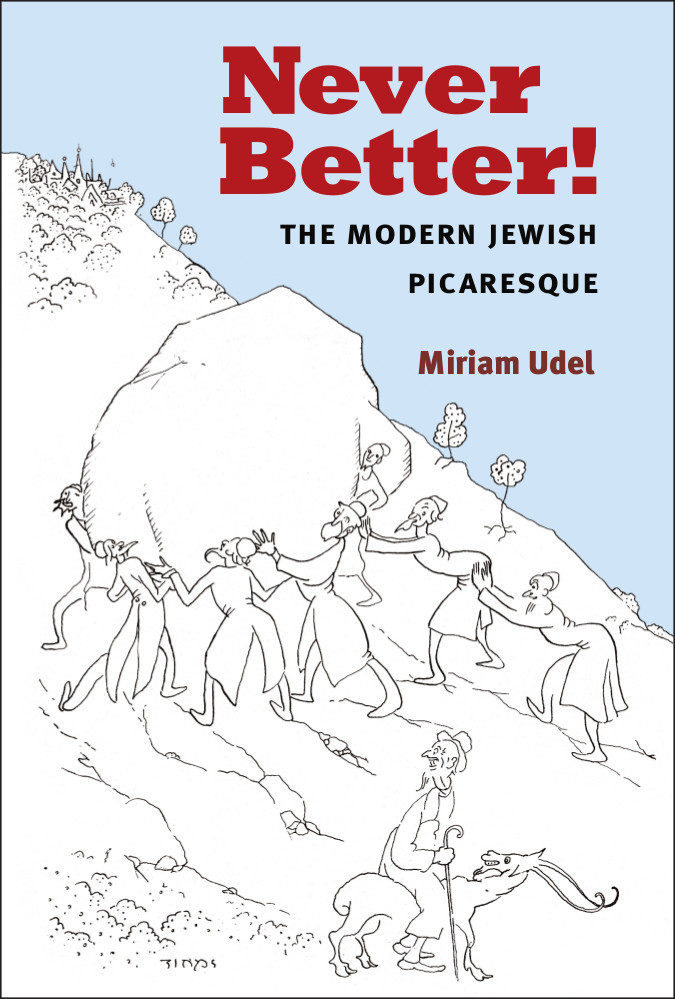 "<p>Miriam Udel's <em><a href=""https://ingeveb.org/articles/never-better"">Never Better</a>! The Modern Jewish Picaresque</em></p>"