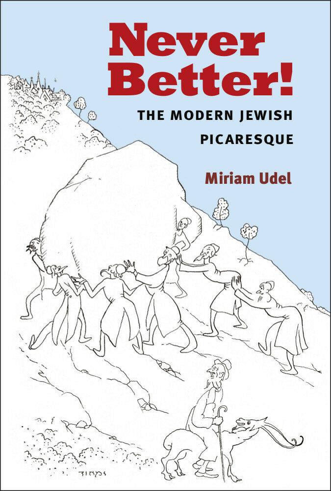 "<p>Miriam Udel's <em><a href=""https://ingeveb.org/articles/never-better"">Never Better</a>! The Modern Jewish&nbsp;Picaresque</em></p>"