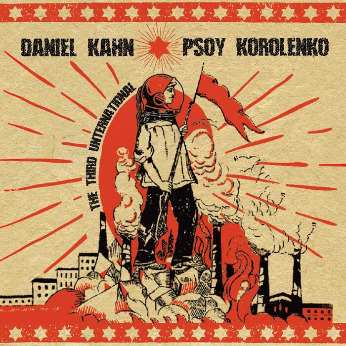 "<p>Daniel Kahn and Psoy Korolenko's album <em>The Third Unternational</em>, released in September&nbsp;<span class=""numbers"">2020</span>.</p>"