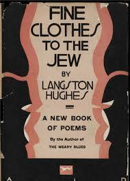<p><em>Fine Clothes to the Jew</em> (1927) was modernist poet Langston Hughes&#8217; highly controversial second book, which depicted the difficult lives of Black Americans, and is now out of&nbsp;print.</p>