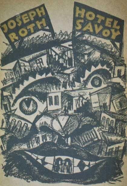 <p>Joseph Roth, <em>Hotel Savoy </em>(Berlin: Verlag die Schmiede, 1924). Cover by George&nbsp;Salter.</p>