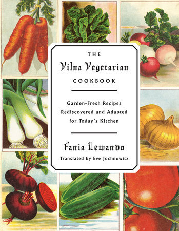 "<p><a href=""http://www.penguinrandomhouse.com/books/237228/the-vilna-vegetarian-cookbook-by-fania-lewando/9780805243277/"">The Vilna Vegetarian Cookbook</a> by Fania Lewando, translated by Eve&nbsp;Jochnowitz</p>"