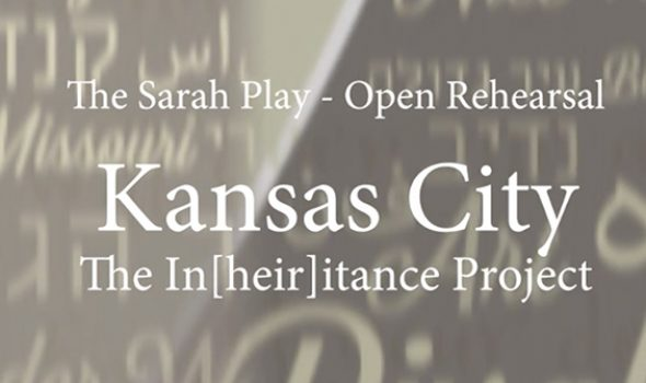 "In Rehearsal: ""The Sarah Play"" – Kansas City"