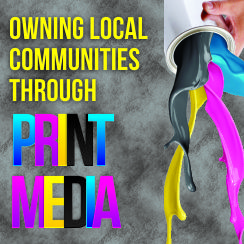Owning local communities through print media events
