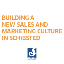 Building a new sales and marketing culture in Schibsted