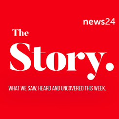 THE STORY: A News24 Podcast