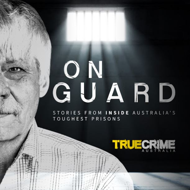 On Guard: stories from inside Australia's toughest prisons