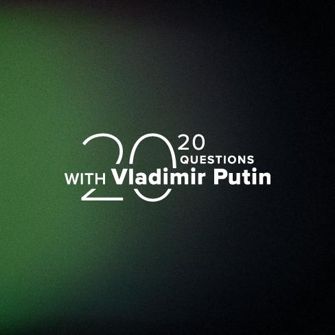 20 questions with Vladimir Putin
