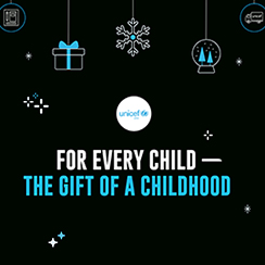 UNICEF - For Every Child: The Gift of a Childhood