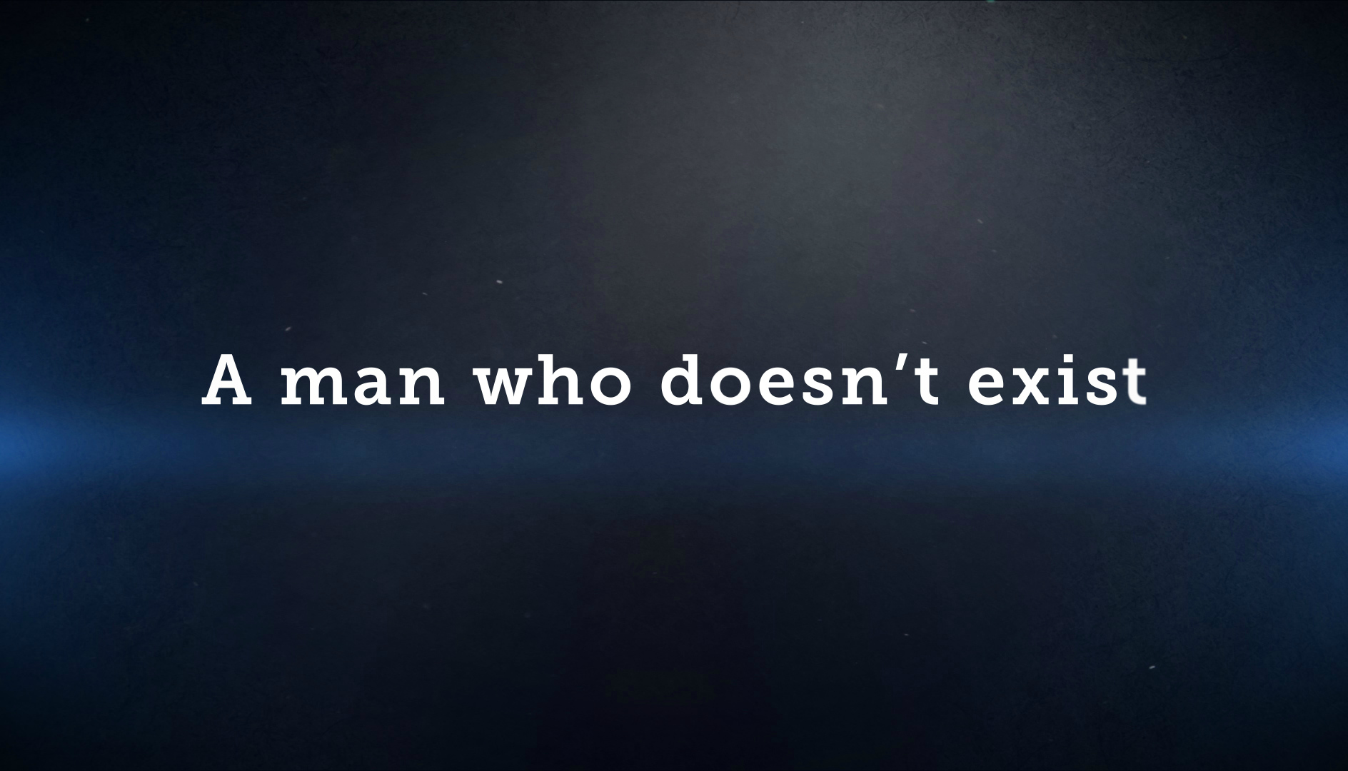 A man who doesn't exist