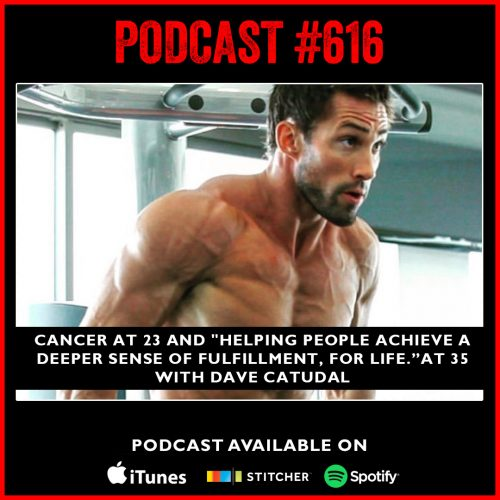 "#616: Cancer at 23 and ""helping people achieve a deeper sense of fulfillment, for life."" at 35 with Dave Catudal"