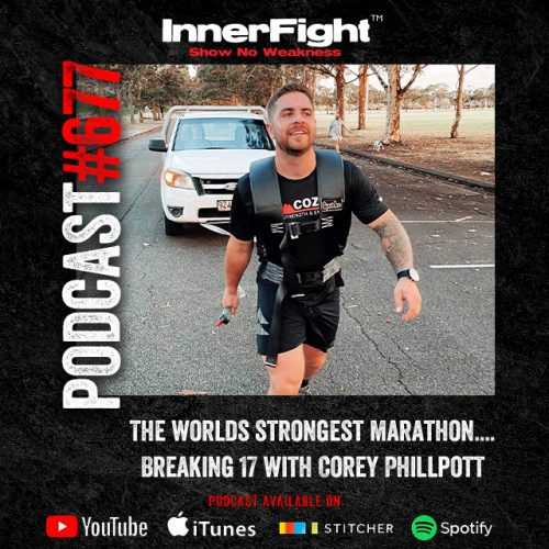 #677: The worlds strongest marathon….Breaking 17 with Corey Phillpott