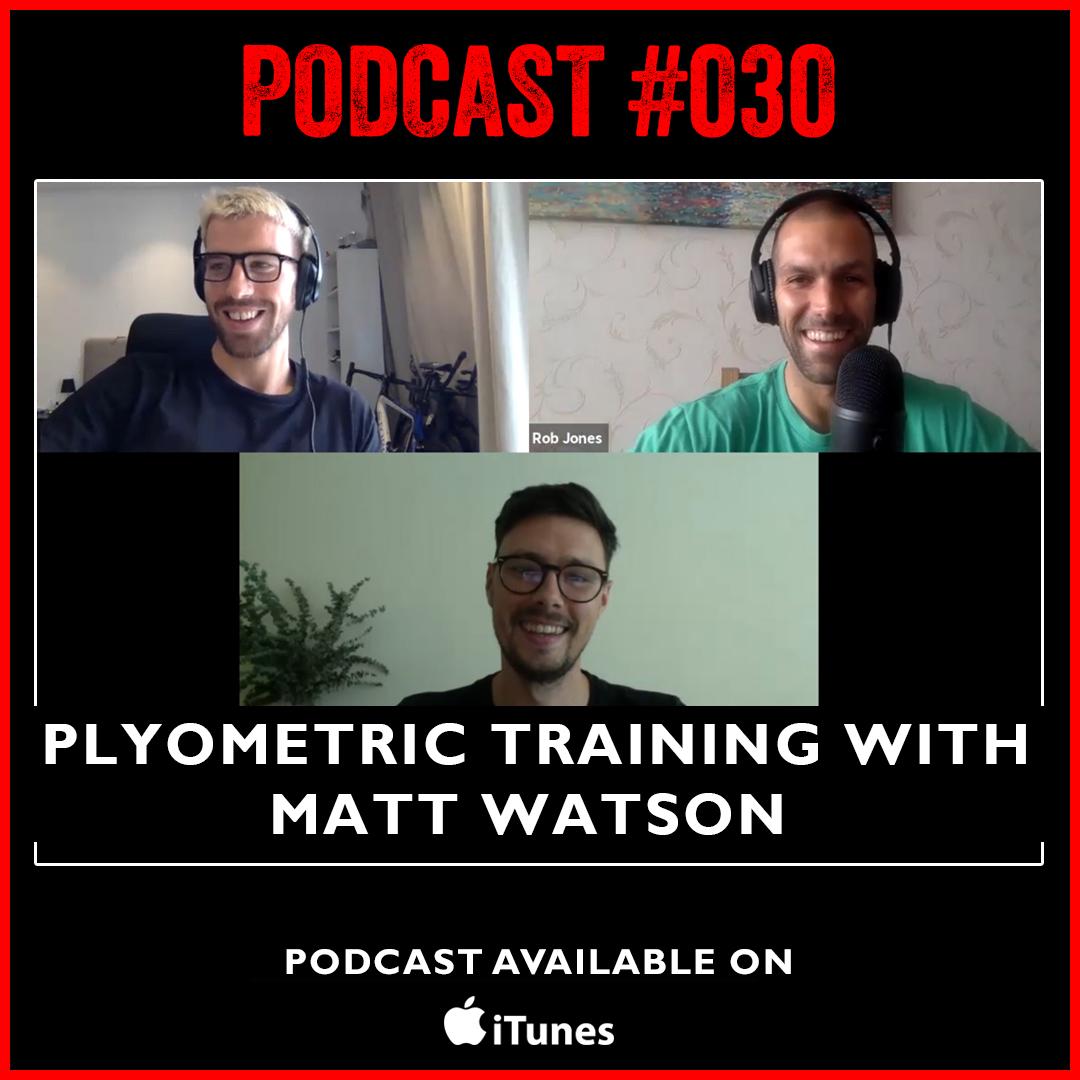 #030. Plyometric training with Matt Watson.