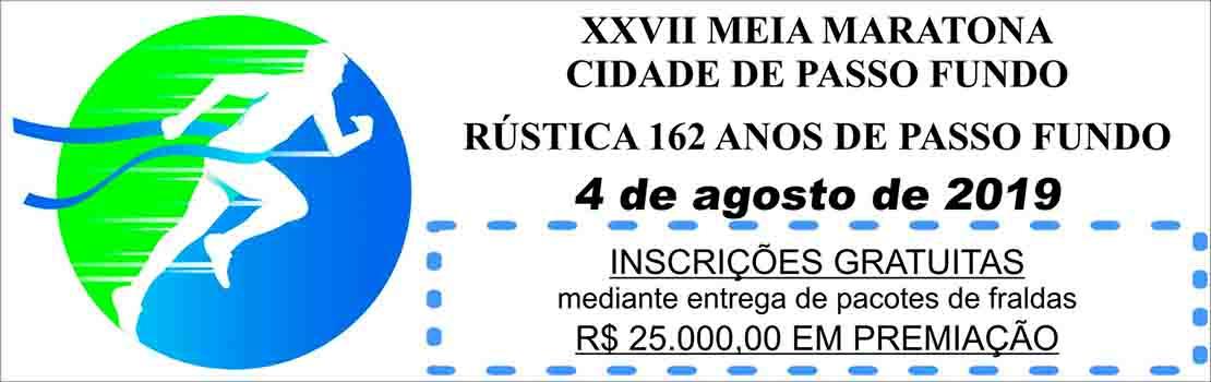 XXVII Meia Maratona Cidade de Passo Fundo e Rústica 162 Anos de Passo Fundo