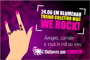 Treino Coletivo Mulheres que Correm - Etapa We Rock Blumenau