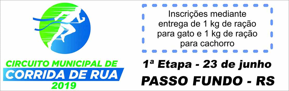 1º Etapa Circuito Municipal de Corrida de Rua - Prefeitura Municipal de Passo Fundo