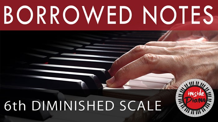 Borrowed Notes - The Major 6th Diminished Scale