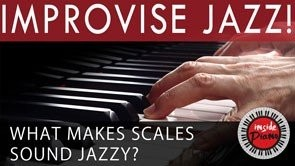 What makes the Jazz Scales Sound Jazzy?