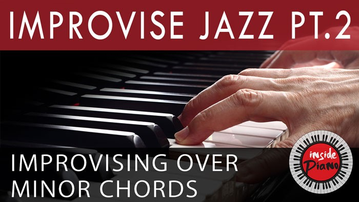 Jazz Piano Improvisation - Minor Scales