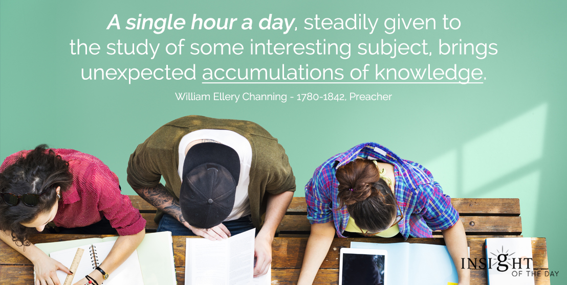 motivational quote: A single hour a day, steadily given to the study of some interesting subject, brings unexpected accumulations of knowledge.