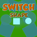 Switch Shape