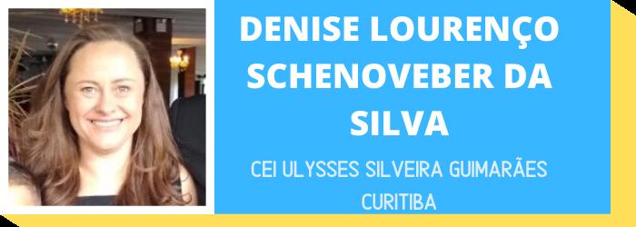 DENISE LOURENÇO SCHENOVEBER DA SILVA
