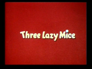 Three Lazy Mice
